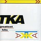 TKA: Greatest Hits
