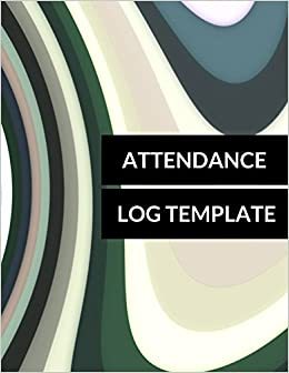 attendance log template journals for all 9781520561721 amazon com