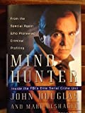img - for Mind Hunter (Inside the FBI's Elite Serial Crime Unit) later printing hardback book / textbook / text book