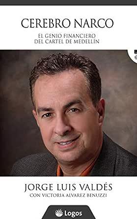 Cerebro narco: El genio financiero del Cartel de Medellín ...