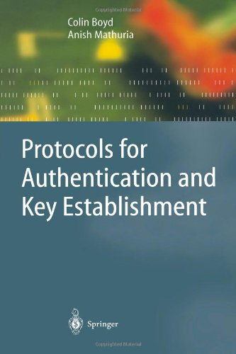 Protocols for Authentication and Key Establishment by Anish Mathuria , Colin Boyd, Publisher : Springer