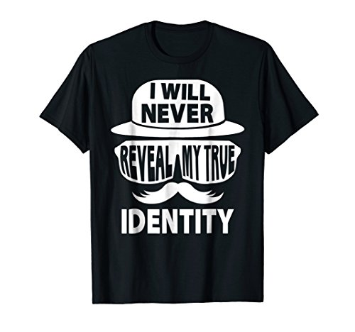 I Will Never Reveal My True Identity Tee Halloween Costume ()