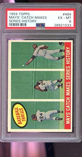 (1959 Topps #464 Willie Mays Catch Makes Series History Thrills MLB PSA 6 Graded Baseball Card)