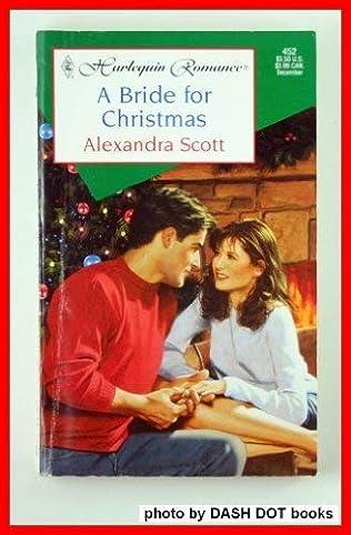 A Bride For Christmas.A Bride For Christmas By Alexandra Scott