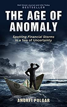The Age of Anomaly: Spotting Financial Storms in a Sea of Uncertainty by [Polgar, Andrei]
