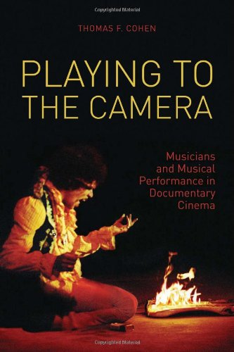 Download Playing to the Camera: Musicians and Musical Performance in Documentary Cinema (Nonfictions) ebook