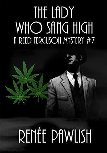 The Lady Who Sang High (The Reed Ferguson Mystery Series Book 7) (Body Torch Main)
