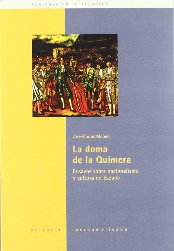 La doma de la quimera. Ensayos sobre nacionalismo y cultura en España. (Spanish Edition)
