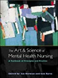 img - for The Art and Science of Mental Health Nursing: A Textbook of Principles by Ian Norman (2004-07-01) book / textbook / text book