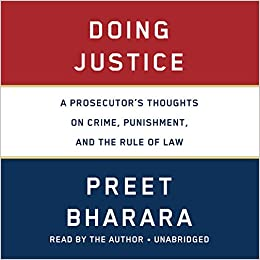 Doing Justice: A Prosecutor's Thoughts on Crime, Punishment