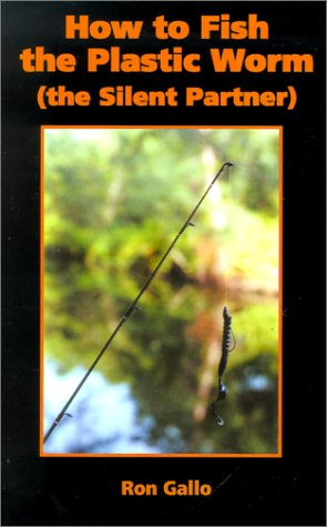 How to Rig and Fish the Plastic Worm: The Silent Partner