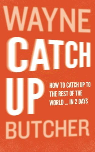 Download Catch Up: How To Catch Up To The Rest Of The World ... In 2 Days pdf epub