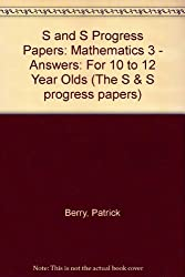 S and S Progress Papers: Mathematics 3 - Answers: For 10 to 12 Year Olds (The S & S progress papers)