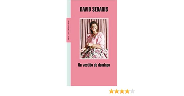 Vestido De Domingo, Un (Spanish Edition): David Sedaris: 9780307344755: Amazon.com: Books
