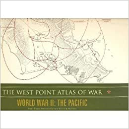 The West Point Atlas of War: World War II, The Pacific: Vincent J ...