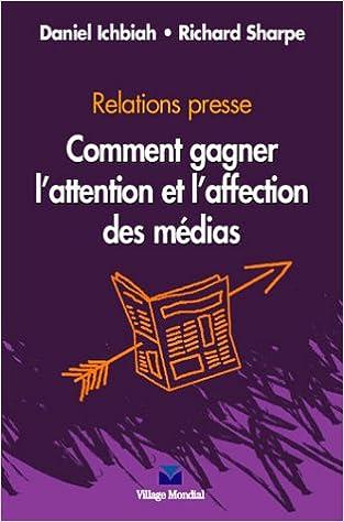 En ligne téléchargement Relations presse : comment gagner l'affection et l'attention des medias pdf