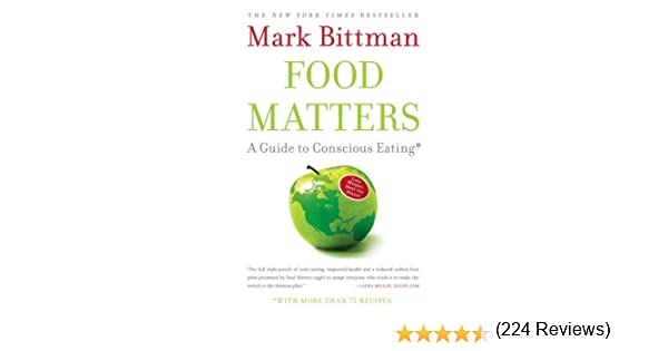 Food matters a guide to conscious eating with more than 75 food matters a guide to conscious eating with more than 75 recipes mark bittman 8601419007707 amazon books forumfinder Image collections