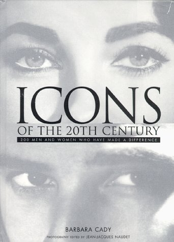20th Century Photo - Icons of the 20th Century: 200 Men and Women Who Have Made a Difference