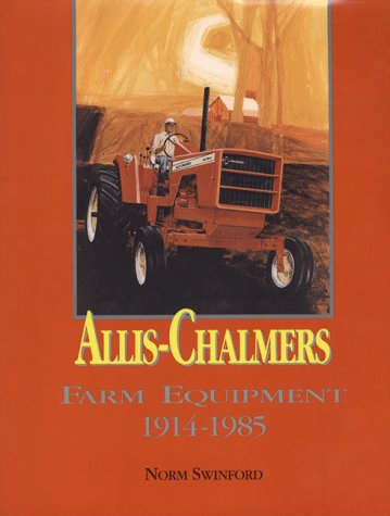 Allis-Chalmers Farm Equipment 1914-1985 by Brand: American Society of Agricultural Biological