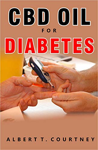 Pdf Fitness CBD OIL FOR DIABETES: The Efficacy of CBD Oil for Healing people suffering from Diabetes