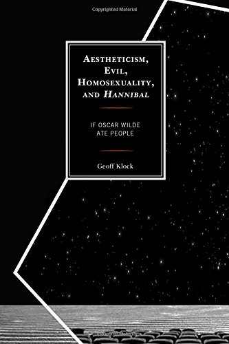 Aestheticism, Evil, Homosexuality, and Hannibal: If Oscar Wilde Ate People