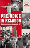 Prejudice in Religion, Peter Cornwell, 0225668378