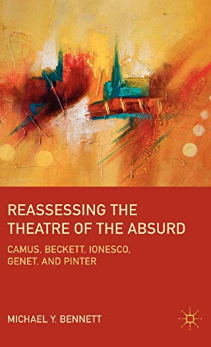 Image of Reassessing the Theatre of the Absurd: Camus, Beckett, Ionesco, Genet, and Pinter