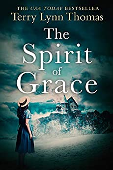 The Spirit of Grace: Book 1 of the Sarah Bennett Mysteries by [Thomas, Terry Lynn]