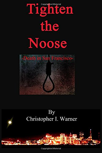 Tighten the Noose: Death in San Francisco (Volume 2) PDF