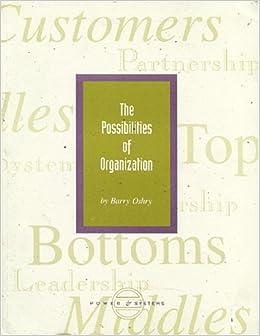 The Possibilities Of Organization Barry Oshry 9780910411103 Amazon Com Books