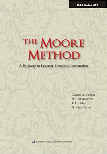 Amazon The Moore Method A Pathway To Learner Centered