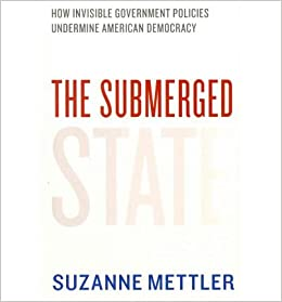 Book [(The Submerged State: How Invisible Government Policies Undermine American Democracy)] [Author: Suzanne Mettler] published on (October, 2011)