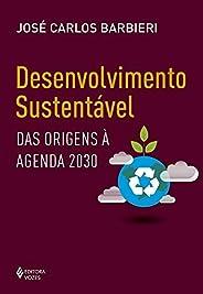 Desenvolvimento sustentável: Das origens à agenda 2030