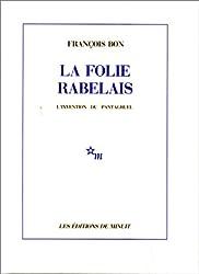 La Folie Rabelais : L'invention du Pantagruel