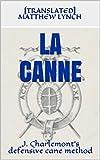 #9: LA CANNE: J. Charlemont's defensive cane method