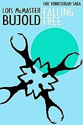 Falling Free (Vorkosigan Saga Book 1)