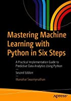 Mastering Machine Learning with Python in Six Steps, 2nd Edition Front Cover