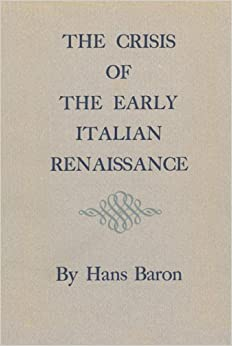 Crisis of the Early Italian Renaissance: Revised Edition