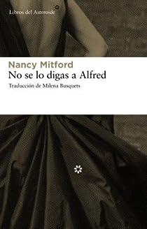 No se lo digas a Alfred par Mitford