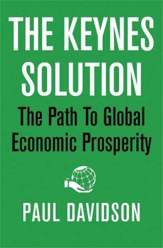 Keynes Solution (The Keynes Solution: The Path to Global Economic Prosperity Hardcover September 1, 2009)