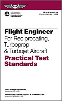 Book Flight Engineer: Practical Test Standard for Reciprocating Engine, Turbopropeller and Turbojet Powered Aircraft (Practical Test Standards)