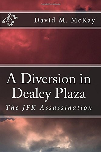 A Diversion in Dealey Plaza: The JFK Assassination