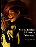 Utrecht Painters of the Dutch Golden Age, Christopher Brown, 1857092147