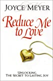 Reduce Me to Love, Joyce Meyer, 1577942620
