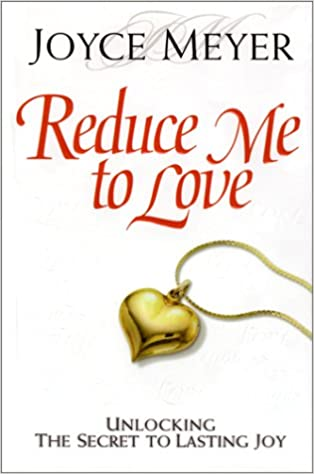 Book Reduce Me to Love: Unlocking the Secret to Lasting Joy