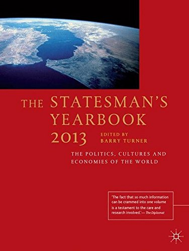 The Statesmans Yearbook 2013  The Politics  Cultures And Economies Of The World