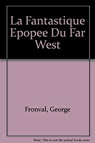 La Fantastique épopée du Far West par George Fronval