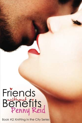 Friends Without Benefits: An Unrequited Romance (Knitting in the City) (Volume 2)