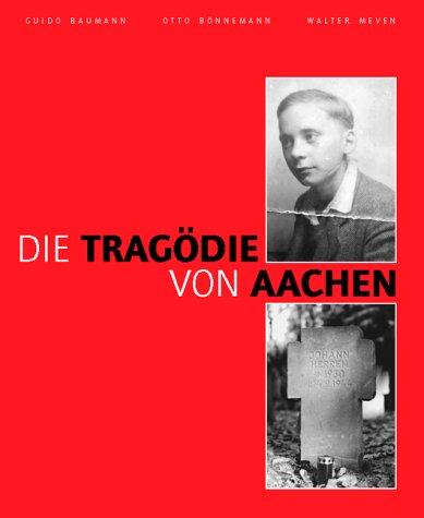 Die Tragödie von Aachen: Die Hinrichtung von zwei Kindern