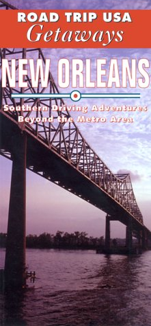 New Orleans Metro Area (Road Trip USA Getaways New Orleans: Southern Driving Adventures Beyond the Metro Area (Road Trip USA Series))